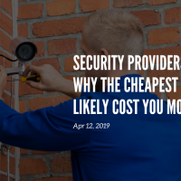 Security Providers: Why the cheapest will likely cost you more