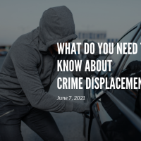 What You Should Know About Crime Displacement | Radius Crime Displacement Series